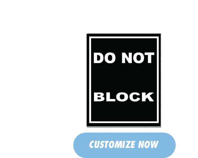 Do Not Block Sign, Customize Now!